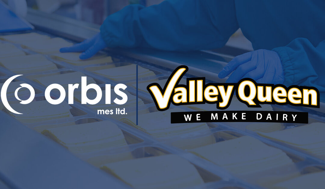 Valley Queen to Implement Orbis MES, Extending Commitment to Excellence